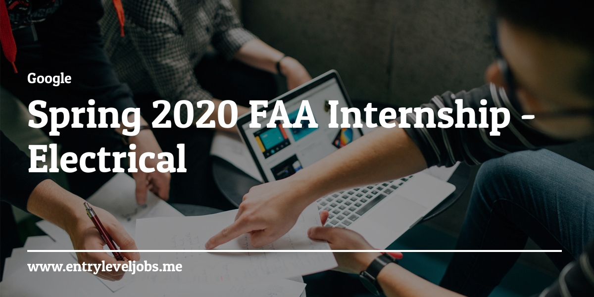 Electrical Engineering Internships Summer 2020.Spring 2020 Faa Internship Electrical Mechanical