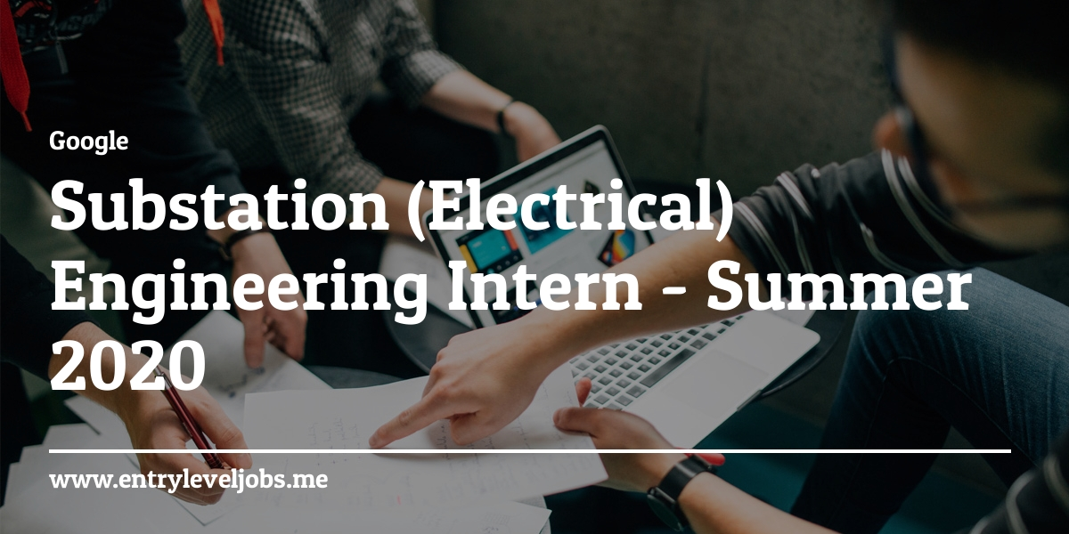 Electrical Engineering Internships Summer 2020.Substation Electrical Engineering Intern Summer 2020 At