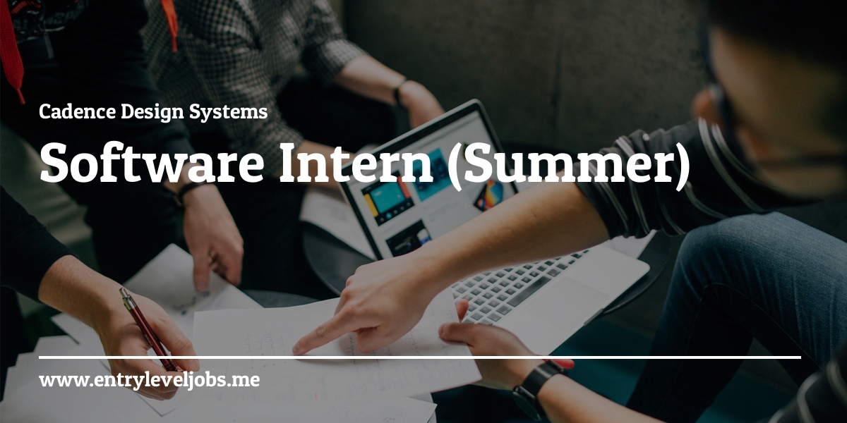 Software Intern Summer At Cadence Design Systems Entryleveljobs