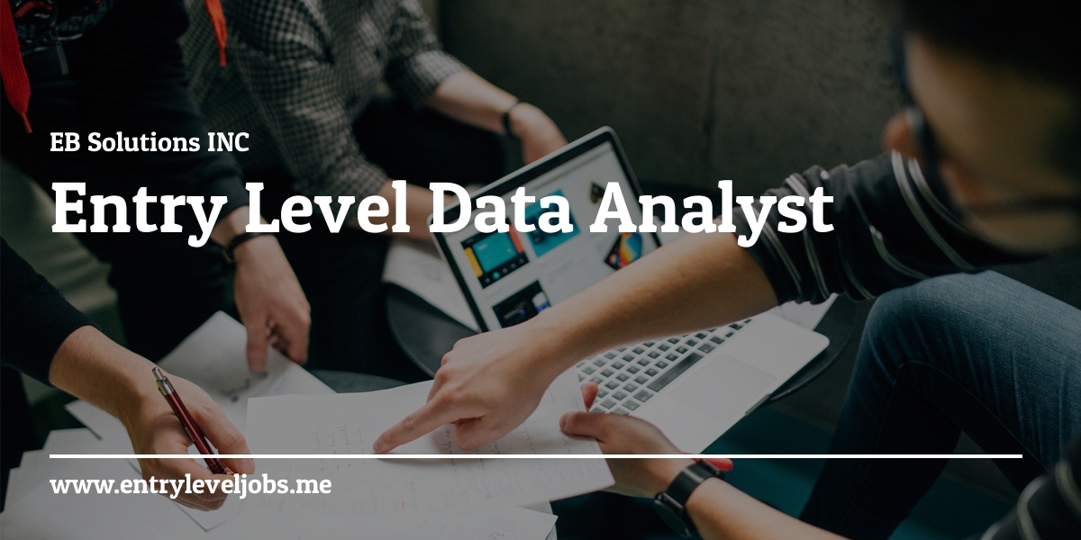 Entry Level Data Analyst at EB Solutions INC - Entryleveljobs