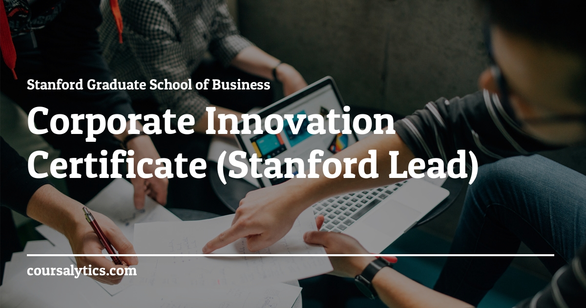 Corporate Innovation Certificate   Stanford   Coursalytics