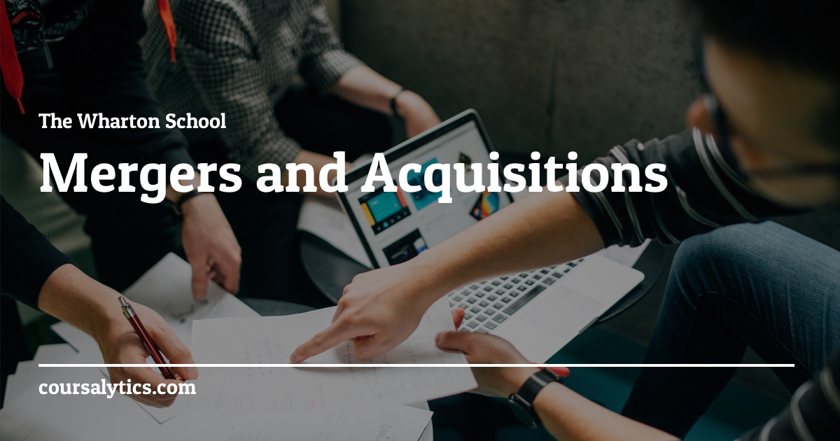 Mergers And Acquisitions Wharton Coursalytics